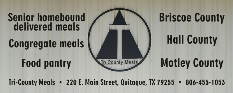 Tri-County Meals • 220 E. Main Street, Quitaque, TX 79255 • 806-455-1053